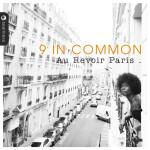 9 in common - au revoir Paris